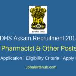 DHS Assam 2018 Pharmacist, Lab Technician, Dresser, Radiographer Posts – 423 Vacancies | 12th Class, Diploma/ Degree | Apply Now