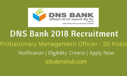 DNS Bank 2018 Recruitment | Probationary Management Officer – 20 Vacancies | MBA/ MMS | Apply Now