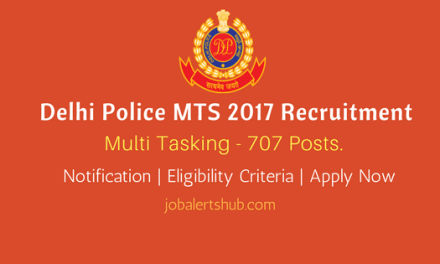 Delhi Police MTS 2017 Recruitment | MTS – 707 Vacancies | 10th/ITI | Apply Now