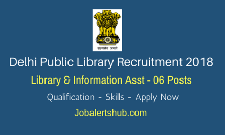 Delhi Public Library Recruitment 2018   Library & Information Asst – 06 Posts   Graduation  Apply Now