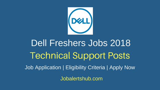 Dell India 2018 Client Technical Support Associate Freshers Jobs Bangalore | Graduation | Apply Now