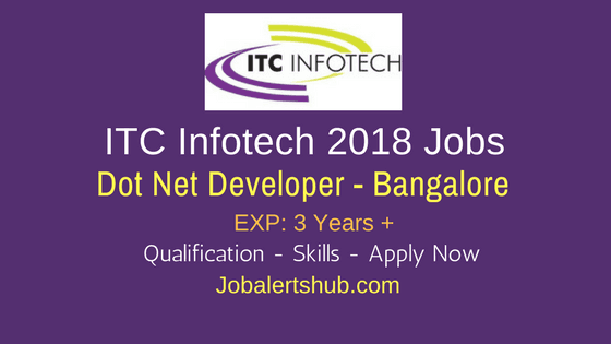 ITC Infotech Jobs In Bangalore 2018 | Dot Net Developer | 3 – 8 Years | Apply Now