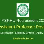 Dr YSRHU Venkatramannagudem 2018 DA Backlog Assistant Professor Posts – 05 Vacancies | Degree, Master Degree and NET | Apply Now