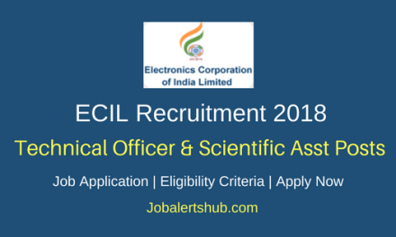 ECIL 2018 Technical Officer & Scientific Asst Posts – 14 Vacancies   Diploma/B.Tech   Apply Now