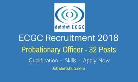 ECGC Recruitment 2018   Probationary Officer – 32 Vacancies   Degree/PG/CA   Apply Now
