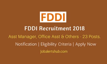 FDDI Recruitment 2018   Asst Manager, Office Asst & Attendant, System Asst – 23 Posts   10th/Degree/PG/Phd   Apply Now @ www.fddiindia.com
