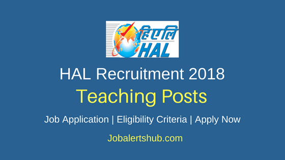 Hindustan Aeronautics Limited (HAL) High School Hyderabad 2018 PRT, TGT & Other Posts – 10 Vacancies | Graduation, B.Ed | Apply Now