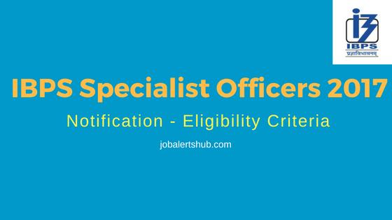 IBPS Specialist Officers 2017 Notification – 1315 Vacancies – Apply Online