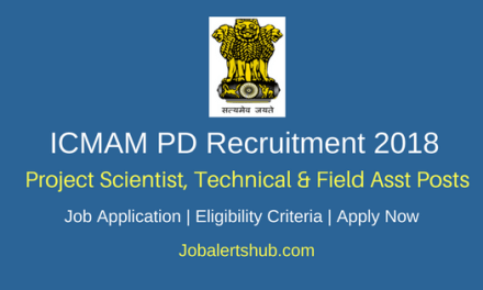 ICMAM PD 2018 Project Scientist, Technical & Field Asst Jobs – 62 Vacancies   Degree/PG   Apply Now
