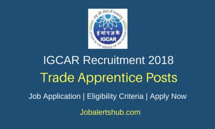 IGCAR 2018 Trade Apprentice Posts – 300 Vacancies   10th, ITI   Apply Now