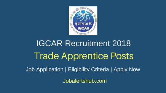 IGCAR 2018 Trade Apprentice Posts – 300 Vacancies | 10th, ITI | Apply Now