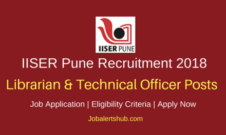 IISER Pune 2018 Librarian & Technical Officer Posts – 28 Vacancies   10+2, Diploma, Any Degree, PG, Ph.D   Apply Now