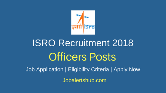Indian Space Research Organisation (ISRO) 2018 Administrative Officer, Accounts Officer And Purchase & Stores Officer Posts – 04 Vacancies | Degree, Master Degree & PG | Apply Now