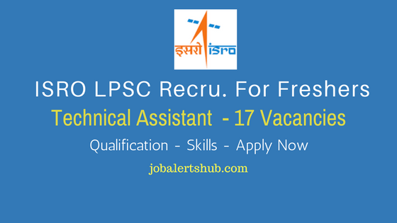 ISRO LPSC Recruitment 2017 | Technical Assistant – 17 Vacancies | 10th + ITI | Apply Now