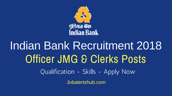 Indian Bank 2018 Officer JMG & Clerks Posts – 21 Vacancies | 12th + Sports Qualify | Apply Now