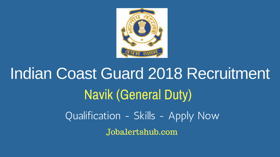 Indian Coast Guard Navik (Cook & Steward) Posts 2018 | 10th Class | Apply Now