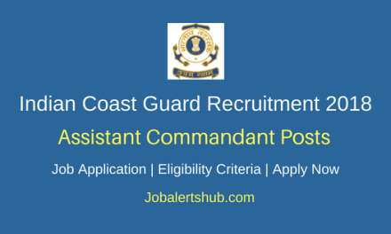 Indian Coast Guard Recruitment 2018 Assistant Commandant Posts   12th Class, Degree   Apply Now