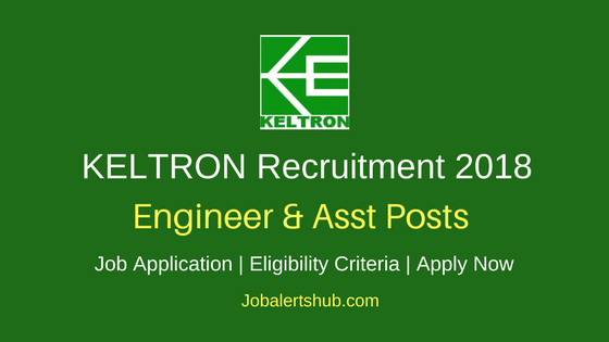 KELTRON 2018 Engineer & Asst Posts – 26 Vacancies | Diploma/B.Tech | Apply Now