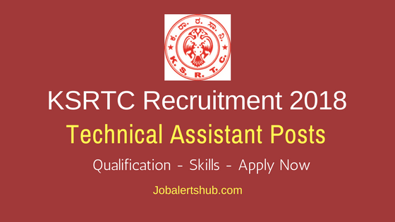 KSRTC 2018 Technical Assistant Posts – 726 Vacancies | ITC/ITI/NAC | Apply Now
