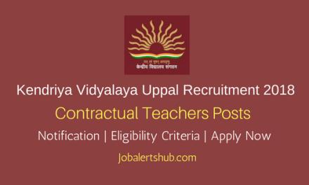 Kendriya Vidyalaya Uppal 2018 Contractual Teachers Jobs   Degree/PG   Apply Now
