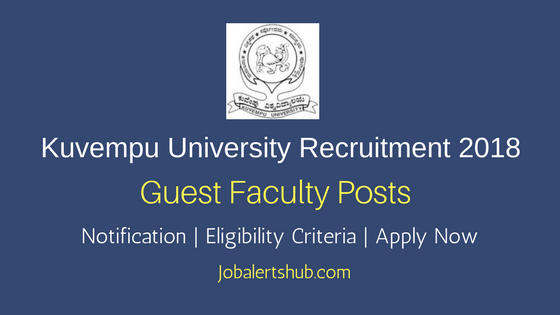 Kuvempu University 2018 Guest Faculty Posts – 266 Vacancies | PG | Apply Now