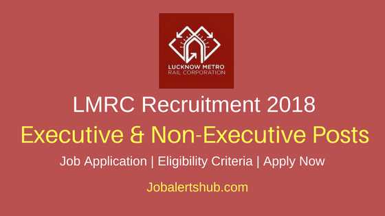 LMRC 2018 Executive & Non-Executive Posts – 386 Vacancies | ITI/Diploma/Degree/PG | Apply Now