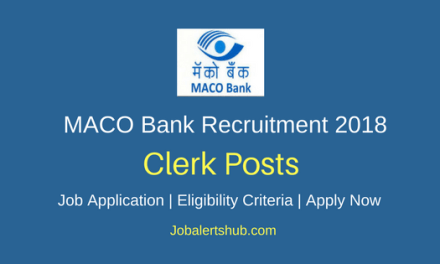 Maharashtra Mantralaya And Allied Offices Co-op Bank Ltd. (MACO) Bank 2018 Clerical Recruitment – 08 Vacancies | Graduation | Apply Now