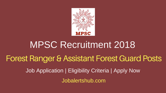 Maharashtra Public Service Commission 2018 Forest Ranger & Assistant Forest Guard Posts – 26 Vacancies | Graduation | Apply Now