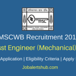 MSCWB 2018 Sub-Asst Engineer (Mechanical) Posts – 57 Vacancies | Diploma (Mech Engg) | Apply Now