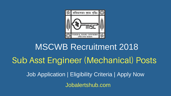 MSCWB 2018 Sub-Asst Engineer (Mechanical) Posts – 57 Vacancies | Diploma (Mech Engg) | Apply Now