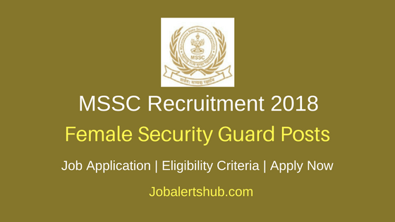 MSSC 2018 Female Security Guard Posts – 500 Vacancies | 12th | Apply Now