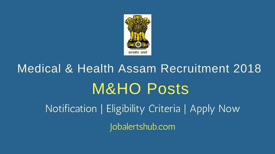 Medical & Health Assam M &HO Posts – 462 Vacancies | MBBS | Apply Now