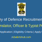 Ministry of Defence 2018 Jr Hindi Translator, Sub Divisional Officer-I & Hindi Typist Posts – 24 Vacancies | 10th, Degree, Master's Degree | Apply Now