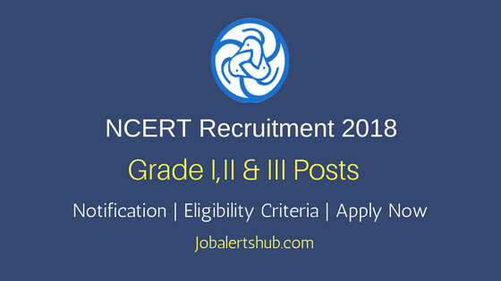 NCERT Circle 2018 Assistant Engineer & Other Grade I,II & III Posts – 35 Vacancies | 10th/12th, Degree, PG | Apply Now