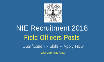 NIE 2018 Field Officers Posts Recruitment – 04 Vacancies | 10th + ANM | Apply Now