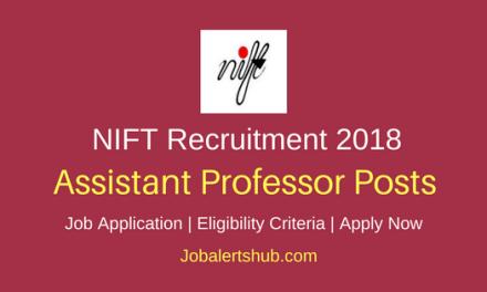 NIFT 2018 Assistant Professor Posts – 63 Vacancies   PG/Doctorate   Apply Now