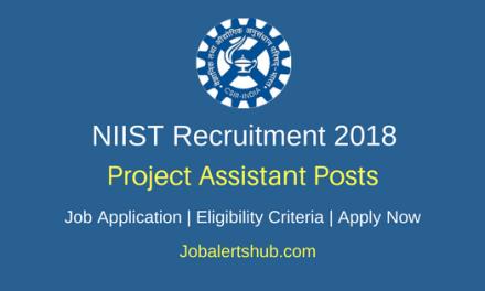NIIST 2018 Project Assistant II Posts – 06 Vacancies | Diploma, B.Tech, M.SC | Apply Now
