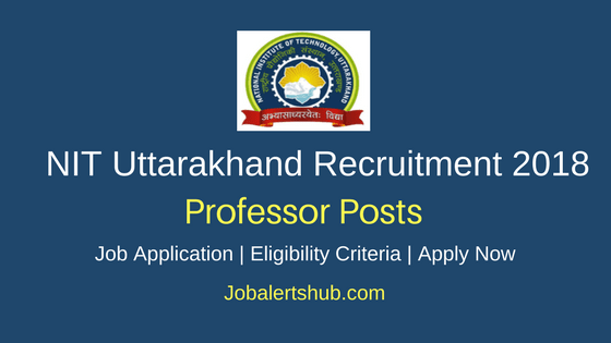 NIT 2018 Professor Teaching Posts – 38 vacancies | Ph.D | Apply Now