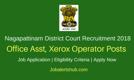 Nagapattinam District Court 2018 Office Asst, Xerox Operator, Sr Bailiff Posts – 68 Vacancies | 8th, 10th Class | Apply Now