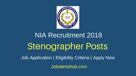 National Investigation Agency 2018 Stenographer Grade – I Posts – 07 Vacancies | Graduation | Apply Now