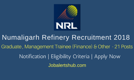 Numaligarh Refinery Recruitment 2018   Graduate Engineer, Management Trainee (Finance) & Other – 21 Posts   Degree/MBA/CA   Apply Now @ www.nrl.co.in
