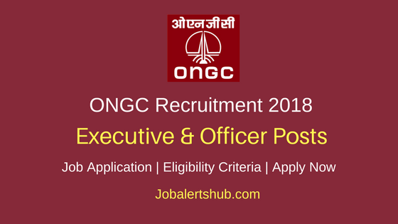 ONGC 2018 Human Resource Executive & Finance and Accounts & Official Language Officer Posts | MBA, PG | Apply Now