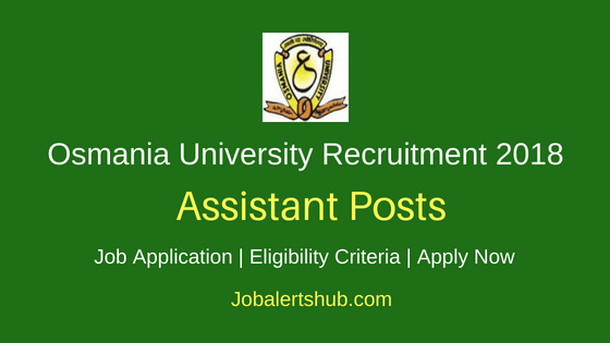 Osmania University Hyderabad (OU) 2018 Production & Technical Assistant Posts – 03 Vacancies | 10th, 12th, Diploma, Master Degree | Apply Now
