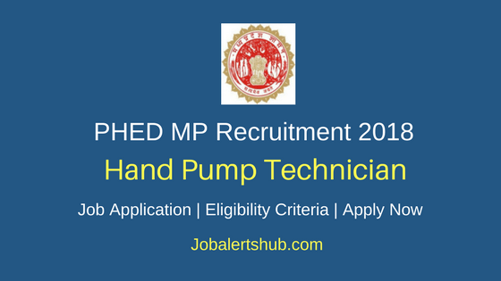 Public Health Engineering Department Harda 2018 Handpump Technician Posts – 120 Vacancies | 10+2 and ITI | Apply Now