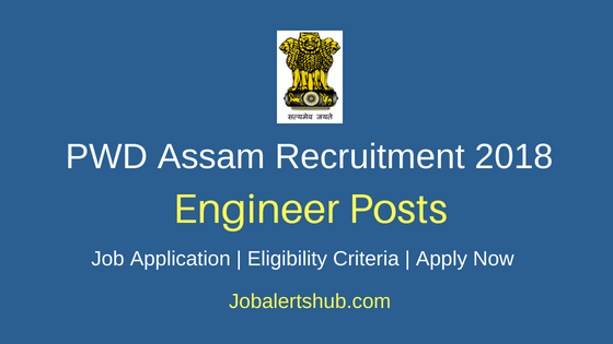 PWD Roads Assam 2018 Graduate Engineers Civil Posts – 54 Vacancies | B.Tech | Apply Now