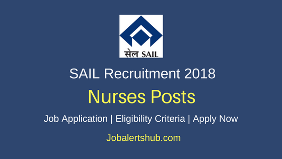 Steel Authority of India 2018 Nurses Proficiency Trainees Posts | Diploma/B.Sc | Apply Now