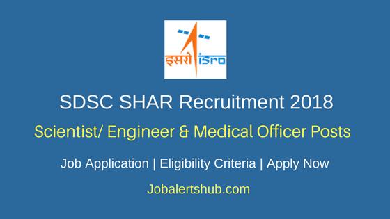 SDSC SHAR 2018 Scientist/ Engineer & Medical Officer Posts – 25 Vacancies | Degree/PG | Apply Now