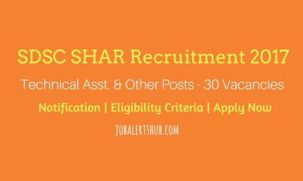 SDSC SHAR Recruitment 2017   30 Technical Asst. & Other Posts   Apply Online