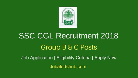 SSC Combined Graduate Level Exam Recruitment 2018 Group B & C Jobs | Graduation | Apply Now