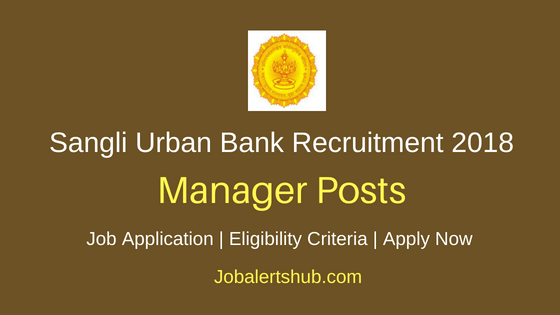 Sangli Urban Co-Operative Bank Ltd 2018 Assistant General Manager & Branch Manager Posts – 08 Vacancies | Any Degree, PG, CA | Apply Now